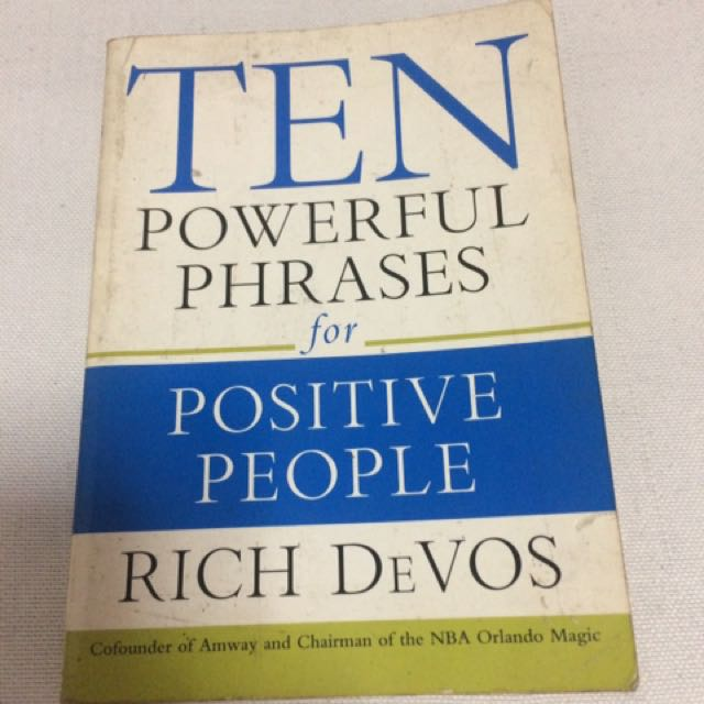 Ten Powerful Phrases for Positive People by Rich De Vos