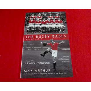 The Busby Babes: Men of Magic by Max Arthur