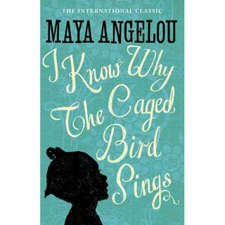 I Know Why the Caged Bird Sings (Maya Angelou)