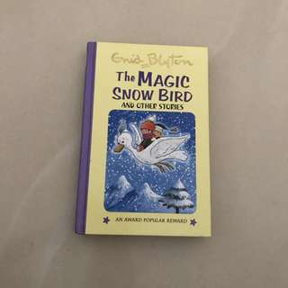 Enid Blyton: The magic snowbird and other stories