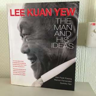 Lee Kuan Yew ( The man & his Ideas)