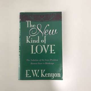 E W Kenyon - The new kind of love