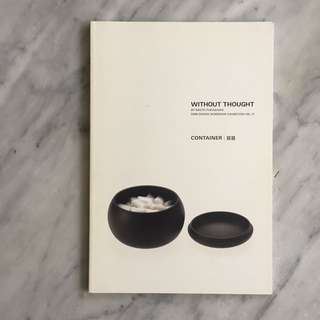Without thought by Nato Fukasawa - Container