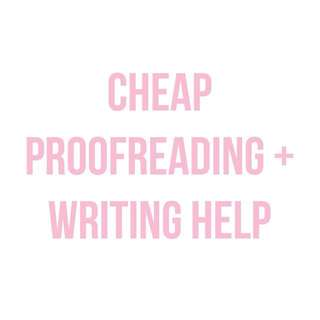 Cheap proofreading and writing help!