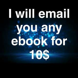 I will sell you any Ebook for 10 dollars