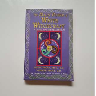 THE  MAGIC POWER OF WHITE WITCHCRAFT REVISED FOR THE MILLENNIUM