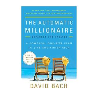 The Automatic Millionaire, Expanded and Updated: A Powerful One-Step Plan to Live and Finish Rich Kindle Edition by David Bach  (Author)