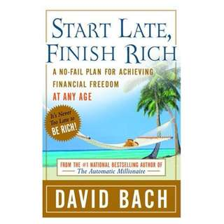 Start Late, Finish Rich: A No-Fail Plan for Achieving Financial Freedom at Any Age Kindle Edition by David Bach  (Author)