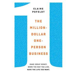The Million-Dollar, One-Person Business: Make Great Money. Work the Way You Like. Have the Life You Want. Kindle Edition by Elaine Pofeldt  (Author)