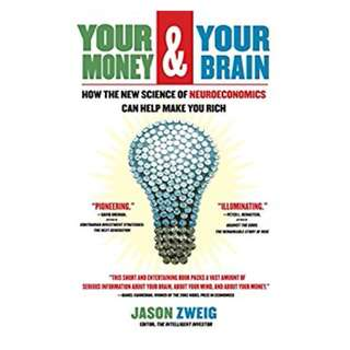 Your Money and Your Brain: How the New Science of Neuroeconomics Can Help Make You Rich Kindle Edition by Jason Zweig  (Author)