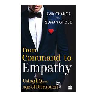 From Command to Empathy: Using EQ in the Age of Disruption Kindle Edition by Avik Chanda (Author),‎ Suman Ghose  (Author)