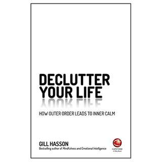 Declutter Your Life: How Outer Order Leads to Inner Calm Kindle Edition by Gill Hasson (Author)