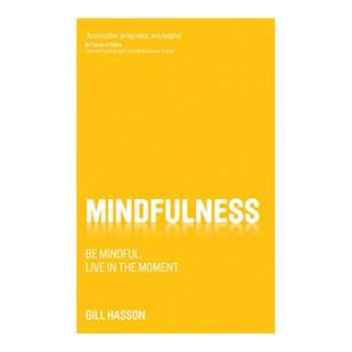 Mindfulness: Be mindful. Live in the moment. Kindle Edition by Gill Hasson  (Author)