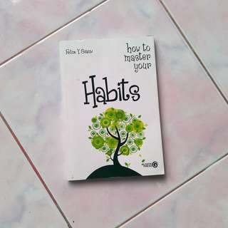 How To Master Your Habits Felix Y. Siauw