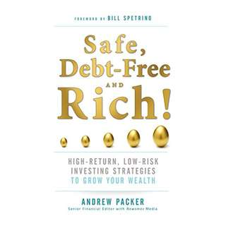 Safe, Debt-Free, and Rich!: High-Return, Low-Risk Investing Strategies to Grow Your Wealth Kindle Edition by Andrew Packer (Author)