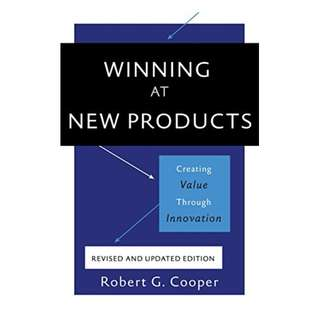 Winning at New Products: Creating Value Through Innovation Kindle Edition by Robert G. Cooper  (Author)