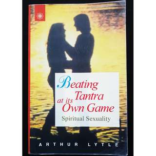 🚚 [Giving Away For Free - For Serious Reader Only] Beating Tantra at Its Own Game: Spiritual Sexuality (Used)