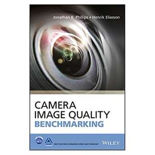 Camera Image Quality Benchmarking (The Wiley-IS&T Series in Imaging Science and Technology) 1st Edition, Kindle Edition by Jonathan B. Phillips (Author), Henrik Eliasson (Author)