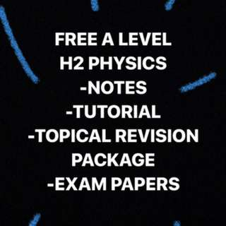 FREE A LEVEL H2 PHYSICS MATERIALS