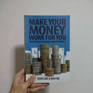 Make Your Money Work For You. How to Grow Your Investment Dollars
