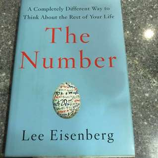 The Number - A Completely Different Way to Think About the Rest of Your Life  (Hardcover) by Lee Eisenberg : Read before the rest of your life slips by, unexamined!