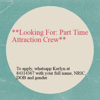 Part Time Attraction Crew