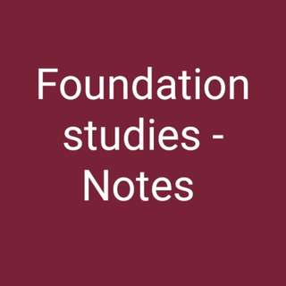 Foundation Studies - Notes
