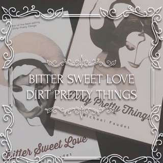 Bitter Sweet Love and Dirty Pretty Things