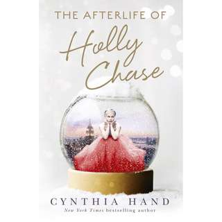 The Afterlife of Holly Chase (Cynthia Hand)
