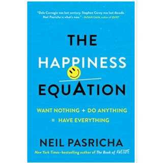Neil Pasricha - The Happiness Equation: Want Nothing + Do Anything = Have Everything