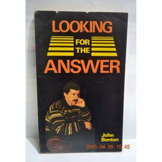 LOOKING FOR THE ANSWER by JOHN BENTON #0054