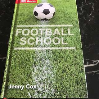 Football School : Discover what it takes to become top-flight player with football tips, team positions and coaching tips by Jenny Cox