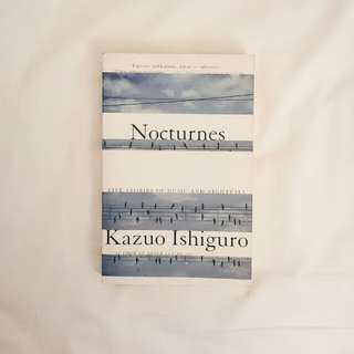 Nocturnes: Five Stories of Music and Nightfall by Kazuo Ishiguro