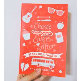 Choose Your Own Ever After - Make Up or Break Up by Kate Welshman