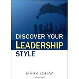 Self Improvement Books: Discover your leadership style, By Mark Chew