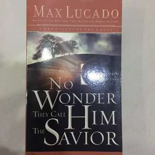 Christian Books - No wonder they called Him the Saviour By Max Lucado