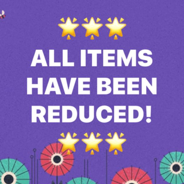 ALL ITEMS HAVE BEEN REDUCED