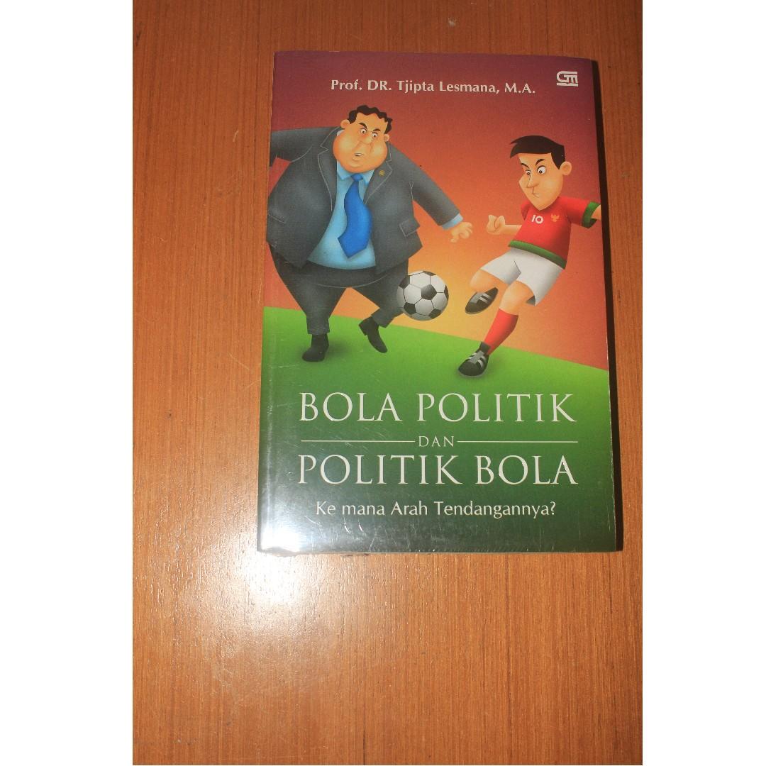 Buku Bola Politik Dan Politik Bola