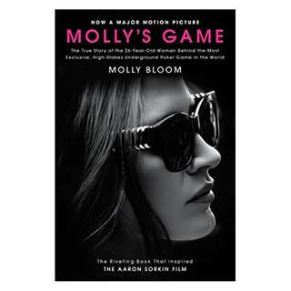 Molly's Game: The True Story of the 26-Year-Old Woman Behind the Most Exclusive, High-Stakes Underground Poker Game in the World Kindle Edition by Molly Bloom  (Author)