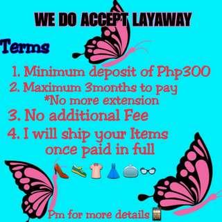 WE DO ACCEPT LAYAWAY