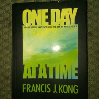 """ONE DAY AT A TIME"" by Francis j. Kong"