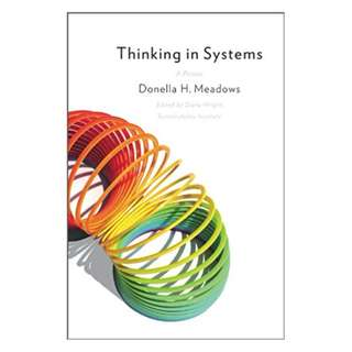 Thinking in Systems: A Primer Kindle Edition by Donella H. Meadows  (Author),‎ Diana Wright (Editor)