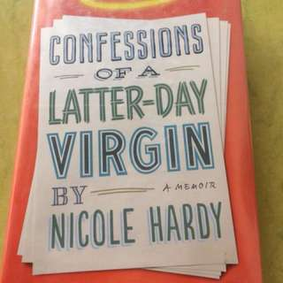 Confessions of a latter day virgin