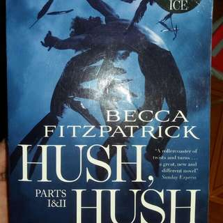 Hush, Hush Parts I and II by Becca Fitzpatrick
