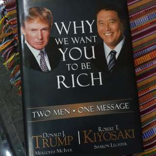 We want you to be rich - Kiyosaki and Trump