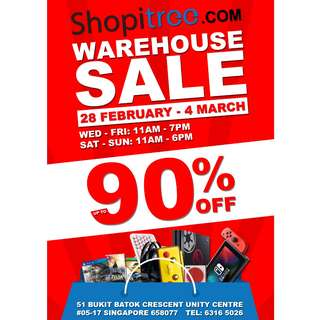[Shopitree Warehouse SALE 2018] Up to 90% OFF (from 28 Feb 2018 to 4 March 2018)