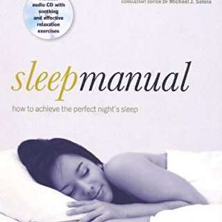 Sleep Manual: Training Your Mind and Body to Achieve the Perfect Night's Sleep