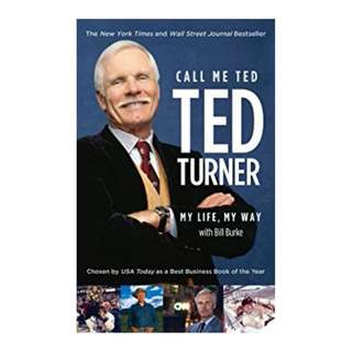 Call Me Ted Kindle Edition by Ted Turner  (Author),‎ Bill Burke  (Author)