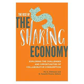 The Rise of the Sharing Economy: Exploring the Challenges and Opportunities of Collaborative Consumption Kindle Edition by Pia Albinsson (Editor), B. Yasanthi Perera (Editor)