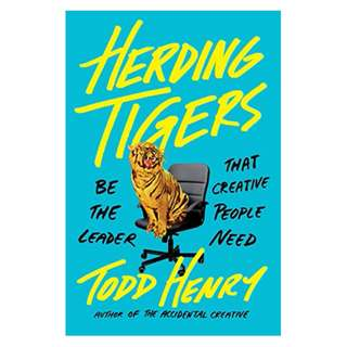 Herding Tigers: Be the Leader That Creative People Need Kindle Edition by Todd Henry  (Author)